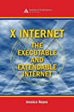 img - for X Internet: The Executable and Extendable Internet book / textbook / text book
