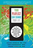 img - for Your Playlist Can Change Your Life: 10 Proven Ways Your Favorite Music Can Revolutionize Your Health, Memory, Organization, Alertness and More book / textbook / text book