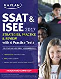 SSAT & ISEE 2017 Strategies, Practice & Review with 6 Practice Tests: For Private and Independent School Admissions (Kapla...