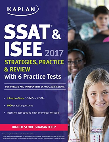 SSAT & ISEE 2017 Strategies, Practice & Review with 6 Practice Tests: For Private and Independent School Admissions (Kaplan Test Prep) cover