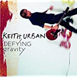 Defying Gravityby Keith Urban