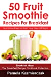 50 Fruit Smoothie Recipes For Breakfa...