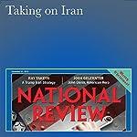 Taking on Iran   Ray Takeyh