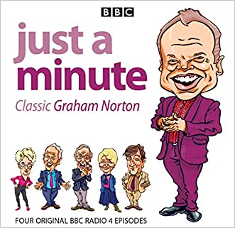 Just a Minute: Graham Norton Classics: Four Episodes of the Popular BBC Radio 4 Comedy Series written by BBC Audiobooks Ltd
