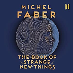 The Book of Strange New Things Audiobook