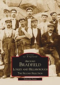 Bradfield, Loxley and Hillsborough (Archive Photographs) by The History Press LTD