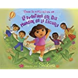 La Aventura del Dia Mundial de La Escuela (World School Day Adventure) (Dora La Exploradora)