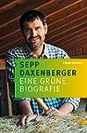 Sepp Daxenberger: Eine gr�ne Biografie