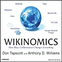 Wikinomics: How Mass Collaboration Changes Everything (       UNABRIDGED) by Don Tapscott, Anthony D. Williams Narrated by Alan Sklar