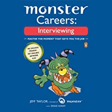 Monster Careers: Interviewing: Master the Moment That Gets You the Job (       UNABRIDGED) by Jeff Taylor, Doug Hardy Narrated by Stow Lovejoy