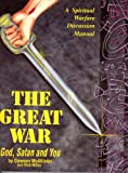 img - for The Great War: God, Satan and You : A Spiritual Warfare Discussion Manual book / textbook / text book