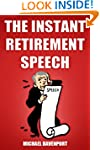 The Instant Retirement Speech