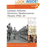 German Airborne Divisions: Mediterranean Theatre 1942-45 (Battle Orders)
