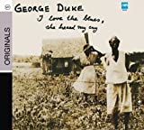 I Love The Blues, She Heard My Cry by George Duke (2008)