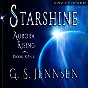 Starshine: Aurora Rising, Book One | [G. S. Jennsen]