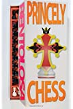 Princely Chess: A chess variant manual