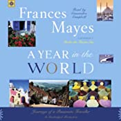 A Year in the World: Journeys of a Passionate Traveller | [Frances Mayes]