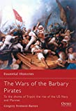 img - for The Wars of the Barbary Pirates: To the shores of Tripoli: the rise of the US Navy and Marines (Essential Histories) book / textbook / text book