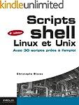 Scripts shell Linux et Unix: Avec 30...
