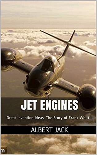 Jet Engines: Great Invention Ideas: The Story of Frank Whittle (Jet Engine Design compare prices)