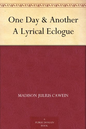One Day & Another A Lyrical Eclogue PDF