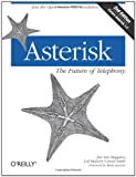Asterisk: The Future of Telephony, 2nd Edition