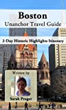 Boston Unanchor Travel Guide - 2-Day Historic Highlights Itinerary