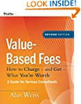 Value-Based Fees: How to Charge - and...