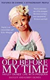 Old Before My Time: Hayley Okines' Life with Progeria by Hayley Okines, Kerry Okines, Alison Stokes (2011) Kerry Okines, Alison Stokes Hayley Okines