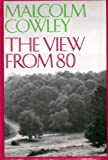 img - for The View From 80 by Malcolm Cowley (1980-09-10) book / textbook / text book