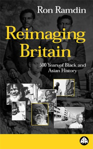 Reimaging Britain: Five Hundred Years of Black and Asian History