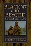 The Black '47 and Beyond: The Great Irish Famine in History, Economy, and Memory