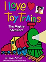 I Love Toy Trains - The Mighty Steamers