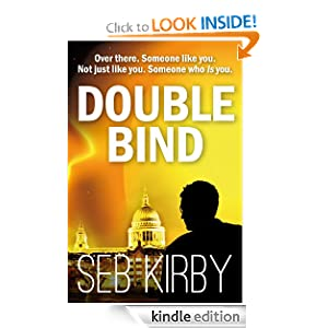 Free Kindle Book: Double Bind, by Seb Kirby. Publication Date: June 29, 2012