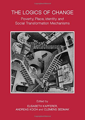 The Logics of Change: Poverty, Place, Identity and Social Transformation Mechanisms