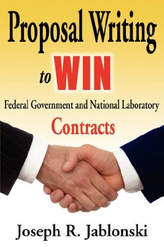 Proposal Writing to WIN Federal Government and National Laboratory Contracts - Revised First Edition