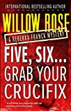 Five, Six ... Grab your Crucifix (Rebekka Franck, Book 3)