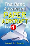 The Best Advanced Paper Aircraft Book...