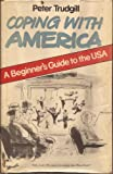 Coping with America: A Beginner's Guide to the U.S.A. (0631125574) by Trudgill, Peter
