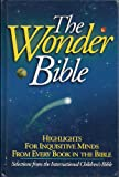 The Wonder Bible: With Selected Scripture Text from the Acclaimed International Children's Bible