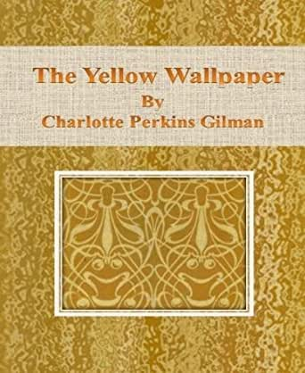 """narration of the yellow wallpaper In charlotte perkins gilman's 1891 story """"the yellow wallpaper,"""" a woman   mood, providing setting and context for the rest of the narrative."""