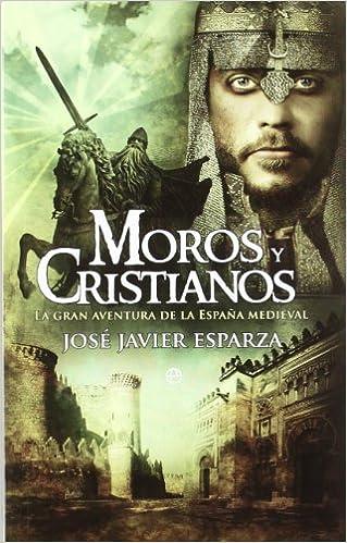 Moros y cristianos : la gran aventura de la Espa�a medieval ISBN-13 9788499702889