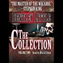 The Collection - Volume Two (       UNABRIDGED) by Bentley Little Narrated by Mitch Urban