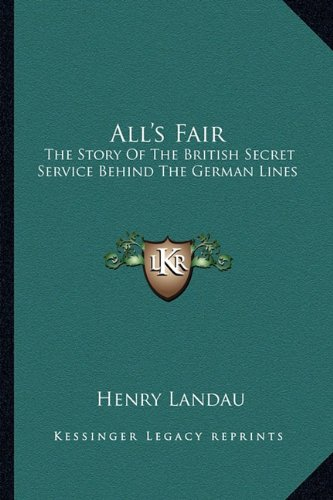All's Fair: The Story of the British Secret Service Behind the German Lines