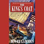 The King's Coat (       UNABRIDGED) by Dewey Lambdin Narrated by John Lee