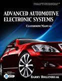img - for Today's Technician: Advanced Automotive Electronic Systems, Classroom and Shop Manual (The Ultimate Series Experience) book / textbook / text book