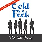 Cold Feet: The Last Years | Carmel Harrington