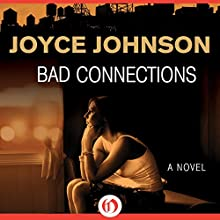 Bad Connections (       UNABRIDGED) by Joyce Johnson Narrated by Jorjeana Marie