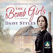 The Bomb Girls | Livre audio Auteur(s) : Daisy Styles Narrateur(s) : Anne Dover