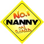 No.1 Nanny on Board Novelty Car Sign...